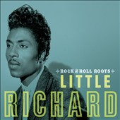 Little Richard: Rock 'N' Roll Roots
