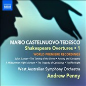 Mario Castelnuovo-Tedesco: Shakespeare Overtures, Vol. 1