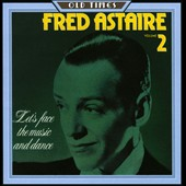 Fred Astaire: Fred Astaire, Vol. 2: Let's Face the Music and Dance