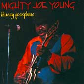 Mighty Joe Young: Bluesy Josephine
