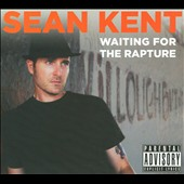 Sean Kent: Waiting For The Rapture