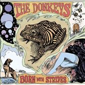 The Donkeys (Indie Rock): Born with Stripes [Digipak]