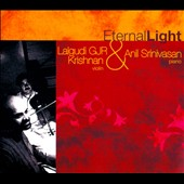 Anil Srinivasan/Lalgudi G.J.R. Krishnan: Eternal Light [Digipak]