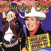 Cowboy Bob: Buckaroo Roundup