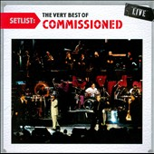 Commissioned: Setlist: The Very Best of Commissioned Live *