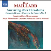 Rene Maillard: Surviving After Hiroshima / Jouffroy, Dervis-bournias, Royal Philharmonic
