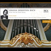 Bach: Clavier Ubung, part three / Jeremy Joseph, Silbermann Organ of Dresden Cathedral