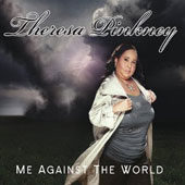 Theresa Pinkney: Me Against the World