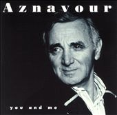 Charles Aznavour: You and Me