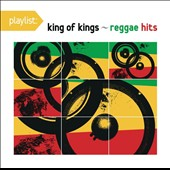 Various Artists: Playlist: King of Kings - Reggae Hits [Remastered]