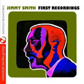 Jimmy Smith (Organ): First Recordings