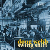 Doug Webb: Swing Shift *