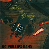 Bo Phillips Band: Fishin' With Grandpa