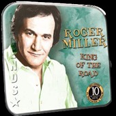 Roger Miller (Country): King of the Road *