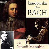 Landowksa plays Bach: Violin Sonata No 3 in E, etc / Menuhin