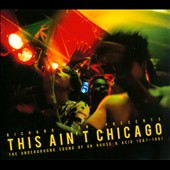 Various Artists: This Ain't Chicago: The Underground Sound of UK House & Acid 1987-1991 [Digipak]