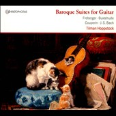 Baroque Suites for Guitar - works by Froberger, Buxtehude, Couperin, JS Bach / Tilman Hoppstock, guitar