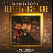 Jeffrey Osborne: Only Human [Expanded Edition]