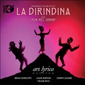 Domenico Scarlatti: Pur Nel Sonno; La Dirindina / Brian Shircliffe; Jamie Barton, Joseph Gaines