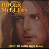 Roger McGuinn: Born to Rock and Roll