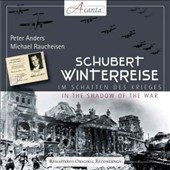 Schubert: Winterreise - In the Shadow of the War / Peter Anders; Michael Raucheisen