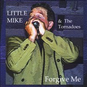 Little Mike & the Tornadoes: Forgive Me
