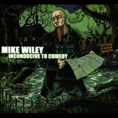 Mike Wiley: Inconducive To Comedy