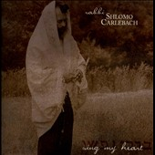 Shlomo Carlebach: Sing My Heart