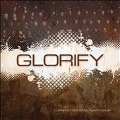 Cornerstone Sanctuary Choir: Glorify