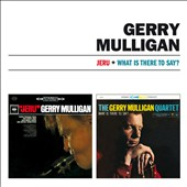 Gerry Mulligan: Jeru/What Is There to Say [Remastered]