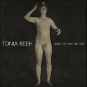 Toniah Reeh: Fight of the Stupid [Digipak]