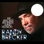 Randy Brecker: Brecker Brothers Band Reunion [CD/DVD] [Digipak] *