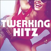 Various Artists: Twerking Hitz