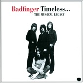 Badfinger: Timeless...The Musical Legacy