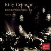 King Crimson: Live in Philadelphia, PA, August 26th, 1996