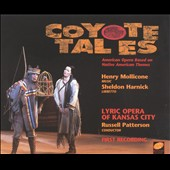 Henry Mollicone (b.1946): Coyote Tales, opera / Kansas City Lyric Opera; Patterson [World Premier Recording]