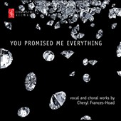 Cheryl Frances Hoad: You Promised Me Everything - Vocal & Choral Works / Gonville and Caius College Choir; Webber