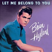 Brian Hyland: Let Me Belong to You