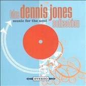 Dennis Jones, Sr./The Dennis Jones Collection: Music for the Soul (The Dennis Jones Collection)