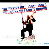 Jonah Jones: The Unsinkable Jonah Jones Swings the Unsinkable Molly Brown [Digipak]