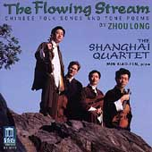 The Flowing Stream - Zhou Long / Xiao-fen, Shanghai Quartet
