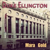 Duke Ellington: Mara Gold *
