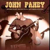 John Fahey: Record Plant, Sausalito CA, September 9th 1973