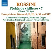 Rossini: Sins of Old Age, Vol. 7 - excerpts from volumes 1, 2, 3, 10, 11 & 14 / Alessandro Marangoni, piano & organ