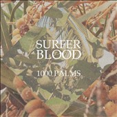 Surfer Blood: 1000 Palms [Digipak] *