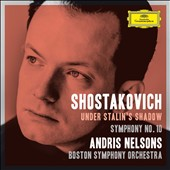 Shostakovich: 'Under Stalin's Shadow' - Symphony No. 10 / Andris Nelsons, Boston SO