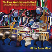 Dave Weckl Acoustic Band: Of the Same Mind