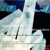 Gabriel Marghieri (b.1964): Par-dessus l'Abîme (Over and Above the Abyss), oratorio / Clémentine Allain & Damien Robert, narrators; Stelier Chorus, Nicole Conti