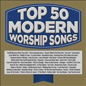 Various Artists: Top 50 Modern Worship Songs