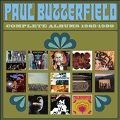 Paul Butterfield/The Paul Butterfield Blues Band: Complete Albums 1965-1980 [Box]